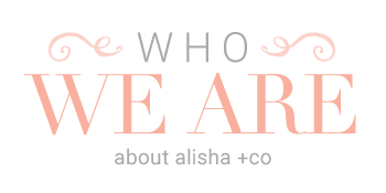 Who We Are - About Alisha + Co